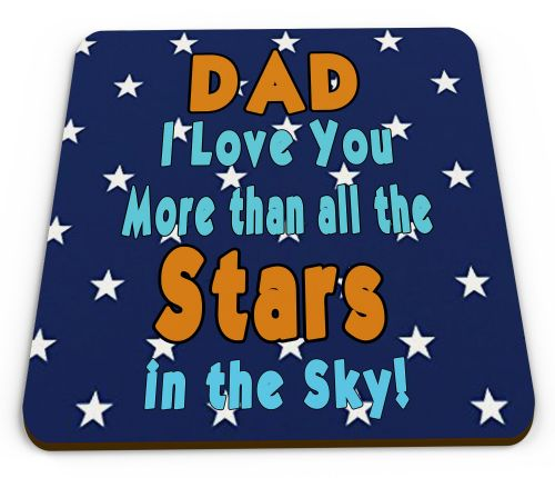 Dad I Love You More Than All The Stars In The Sky! Novelty Coaster